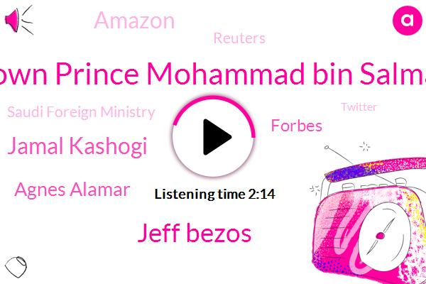 Crown Prince Mohammad Bin Salman,Jeff Bezos,Jamal Kashogi,Amazon,Saudi Foreign Ministry,Reuters,Twitter,Saudi Embassy,Agnes Alamar,National Enquirer,Founder,Whatsapp,Forbes,United Nations,Nbc News,Washington Post,Murder