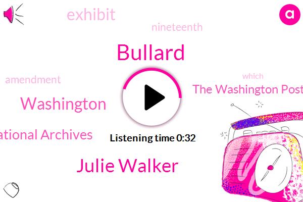 Bullard,Washington,National Archives,The Washington Post,Julie Walker