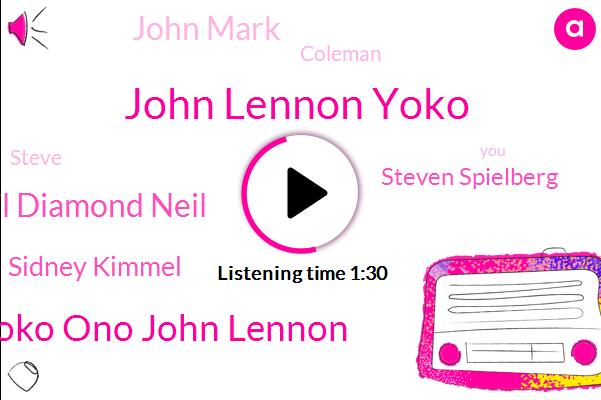 John Lennon Yoko,Yoko Ono John Lennon,Neil Diamond Neil,Sidney Kimmel,Steven Spielberg,John Mark,Coleman,Steve