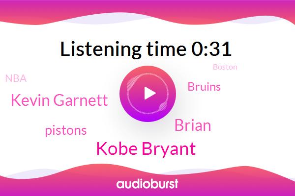 Boston,Pistons,Chicago,Kobe Bryant,Brian,Kevin Garnett,Bruins,NBA