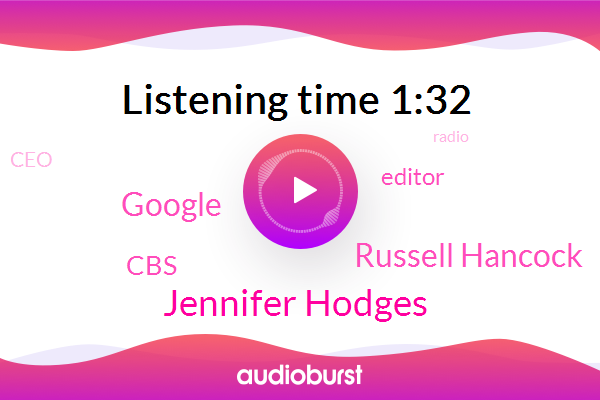 Editor,Jennifer Hodges,Russell Hancock,CEO,Google,Kcbs,CBS