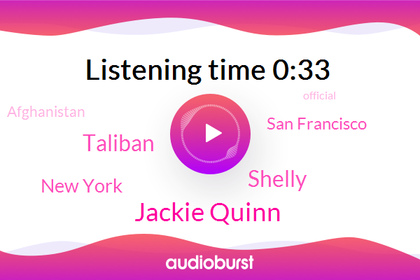 Jackie Quinn,New York,San Francisco,Afghanistan,Shelly,Official,United States,Taliban,AP
