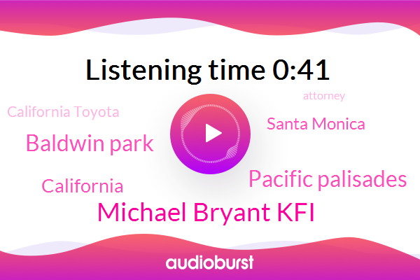 Pacific Palisades,Santa Monica,Baldwin Park,Michael Bryant Kfi,California Toyota,California,Attorney