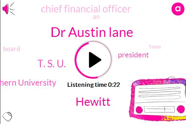 Dr Austin Lane,Chief Financial Officer,Hewitt,Texas Southern University,President Trump,T. S. U.