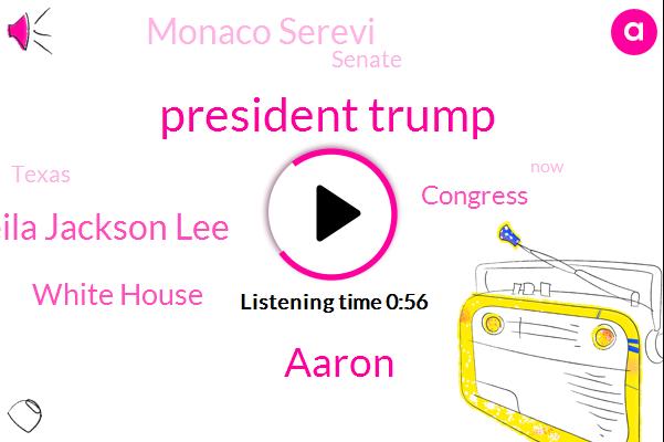 President Trump,White House,Congress,ABC,Monaco Serevi,Aaron,Sheila Jackson Lee,Senate,Texas