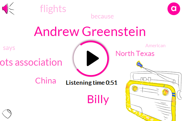 China,Andrew Greenstein,North Texas,Allied Pilots Association,Billy