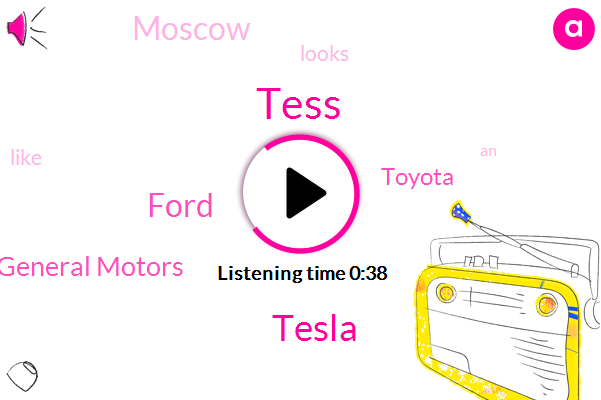Tesla,Tess,Ford,General Motors,Toyota,Moscow