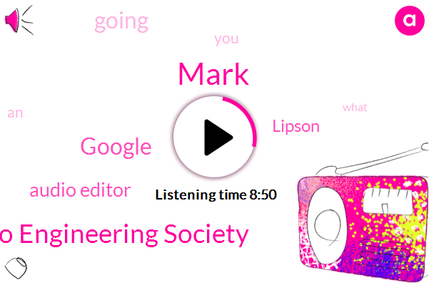 Audio Editor,Audio Engineering Society,Lipson,Google,Mark