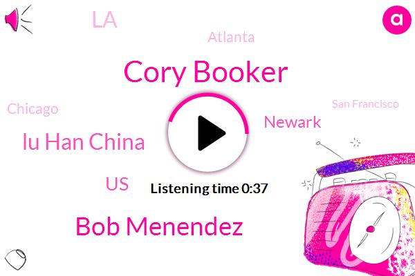 Cory Booker,Bob Menendez,LA,Atlanta,Chicago,Lu Han China,United States,Jersey,Newark,San Francisco,U. S.