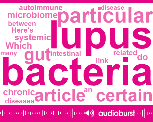 Listen: How Gut Bacteria May Be Linked to Lupus