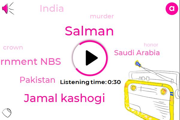 Pakistan,Pakistani Government Nbs,Saudi Arabia,Salman,Jamal Kashogi,Murder,India,Twenty Billion Dollar