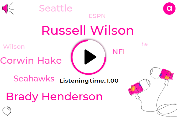Russell Wilson,Seahawks,Brady Henderson,Corwin Hake,Komo,NFL,Espn,Seattle,One Hundred Forty Million Dollars,Sixty Five Million Dollar,Four Years