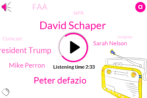 FAA,David Schaper,Peter Defazio,NPR,Comcast,United States,President Trump,Mike Perron,Sarah Nelson,Oregon,New York,Congress,Laguardia,Three Weeks,Five Week