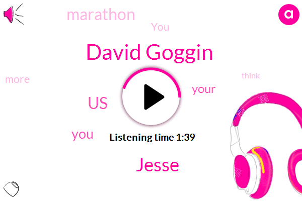 David Goggin,United States,Jesse,Forty Percent,Thirty Seconds,Twenty Four Hours