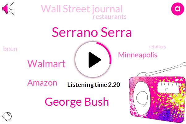 Serrano Serra,Wall Street Journal,Minneapolis,Walmart,Amazon,George Bush