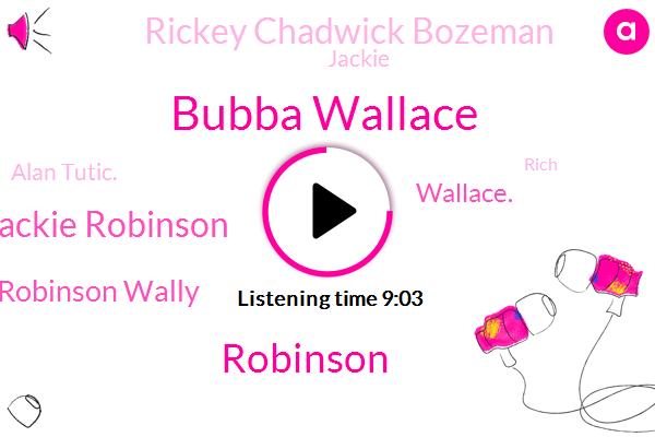 Bubba Wallace,Nascar,Robinson,Talladega,Jackie Robinson,Jackie Robinson Wally,Wallace.,Baseball,Alabama,Dodgers,Harrison Ford Place,FBI,Rickey Chadwick Bozeman,California,Minnesota,Jackie,Alan Tutic.,Rich