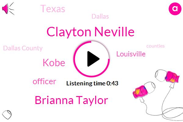 Louisville,Officer,Texas,Kobe,Clayton Neville,Dallas,Brianna Taylor,Dallas County