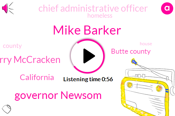 Mike Barker,Butte County,Governor Newsom,California,Chief Administrative Officer,Sherry Mccracken