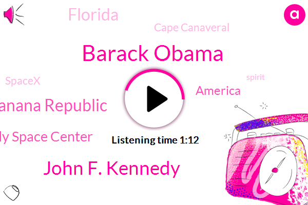 Barack Obama,Banana Republic,John F. Kennedy,America,Cape Canaveral,Kennedy Space Center,Florida