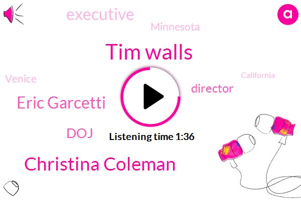 Tim Walls,FOX,Executive,Minnesota,Venice,California,Christina Coleman,La County,America,DOJ,Coney Island,New York City,Eric Garcetti,Director,Los Angeles