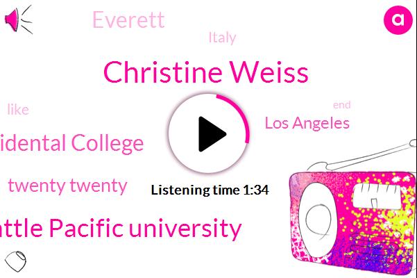 Seattle Pacific University,Christine Weiss,Occidental College,Los Angeles,Everett,Italy,Twenty Twenty