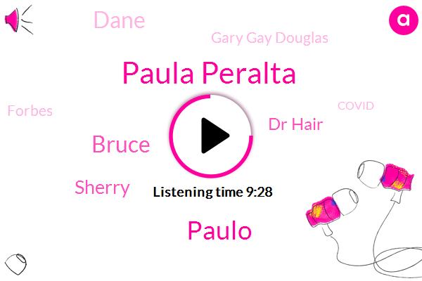 Paula Peralta,Paulo,Bruce,Covid,Los Angeles California,Sherry,Forbes,Director,Dr Hair,Co Founder,San Francisco,Dane,Gary Gay Douglas