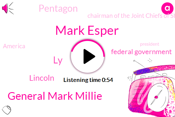 Mark Esper,General Mark Millie,Chairman Of The Joint Chiefs Of Staff,LY,Federal Government,Pentagon,Lincoln,America,President Trump