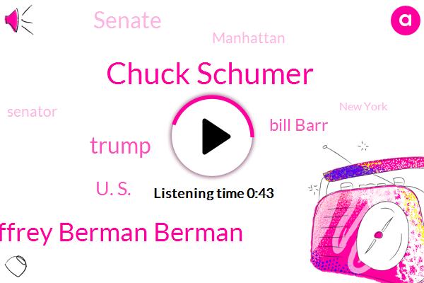 Senate,Manhattan,Chuck Schumer,Senator,New York,Geoffrey Berman Berman,Donald Trump,Attorney,U. S.,President Trump,Bill Barr