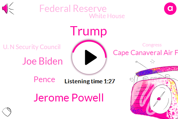 President Trump,Vice President,Jerome Powell,Cape Canaveral Air Force Station,Joe Biden,Abc News,Federal Reserve,White House,Donald Trump,Wilmington,Arizona,Pence,Delaware,U. N Security Council,Congress,Florida