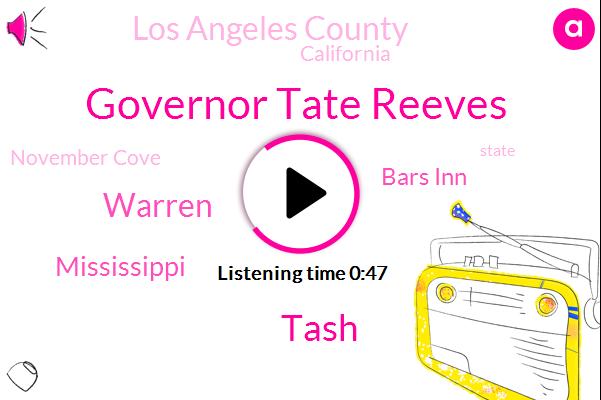 Mississippi,Governor Tate Reeves,Bars Inn,Los Angeles County,Tash,November Cove,Warren,California