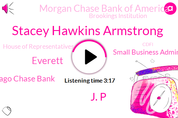 Stacey Hawkins Armstrong,Chicago Chase Bank,Small Business Administration,Morgan Chase Bank Of America,Chicago,Brookings Institution,J. P,House Of Representatives,Cdfi,Orange County,Westchester,ABC,Everett,Congress,CEO,Founder,Citigroup,Distri