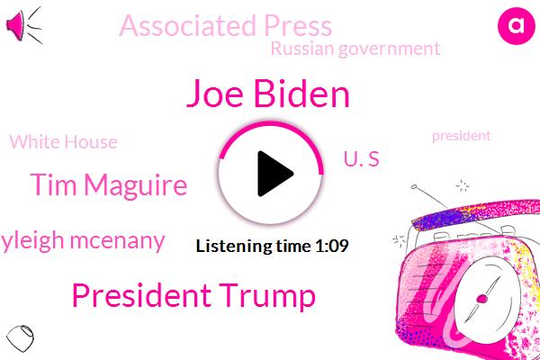 President Trump,Joe Biden,Vice President,Tim Maguire,Press Secretary,Kayleigh Mcenany,Associated Press,Russian Government,White House,Afghanistan,Russia,U. S,The New York Times