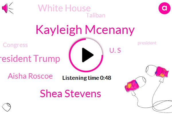 White House,Kayleigh Mcenany,NPR,Shea Stevens,President Trump,Aisha Roscoe,Taliban,Press Secretary,Congress,Russia,U. S