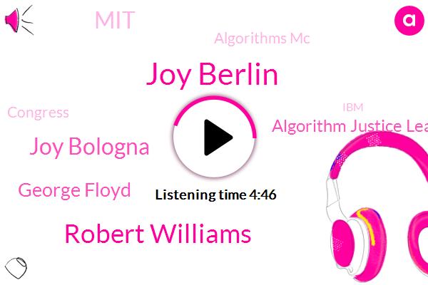 Algorithm Justice League,Joy Berlin,MIT,Scientist,The New York Times,Robert Williams,Detroit,Algorithms Mc,Joy Bologna,George Floyd,Congress,IBM,Harrisburg University,Microsoft,Murder,Amazon