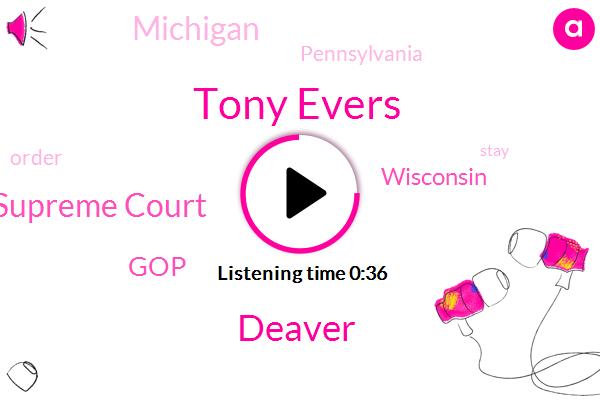 Tony Evers,Deaver,Michigan,Pennsylvania,Wisconsin Supreme Court,Wisconsin,GOP