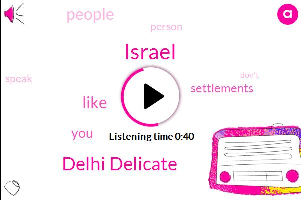 Delhi Delicate,Israel