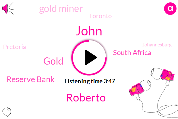 South Africa,John,Roberto,Long Island,Gold,John From Long Island,Gold Miner,Reserve Bank,Toronto,Pretoria,Johannesburg