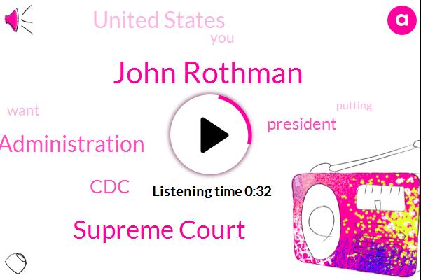 John Rothman,Supreme Court,Trump Administration,United States,President Trump,CDC