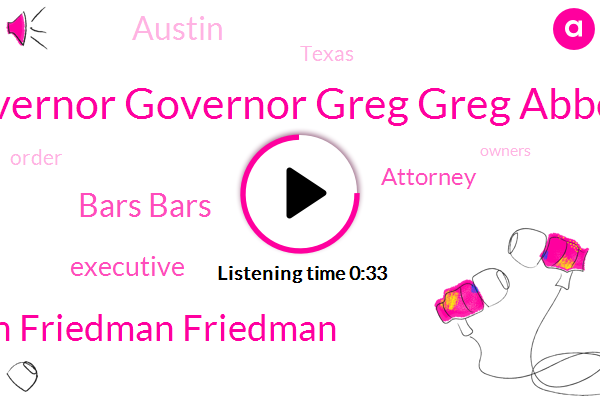 Governor Governor Greg Greg Abbott,Bars Bars,Attorney Jason Jason Friedman Friedman,Executive,Attorney,Austin,Texas