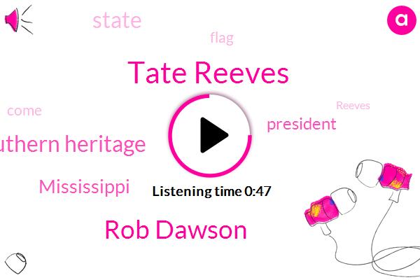 Tate Reeves,Mississippi,Rob Dawson,Southern Heritage,President Trump,FOX