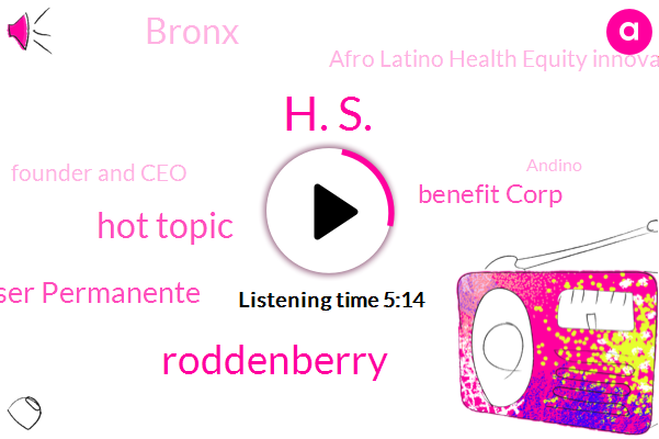 Afro Latino Health Equity Innovator,Hot Topic,H. S.,Kaiser Permanente,Bronx,Founder And Ceo,Andino,London,New York City,Benefit Corp,Roddenberry,America
