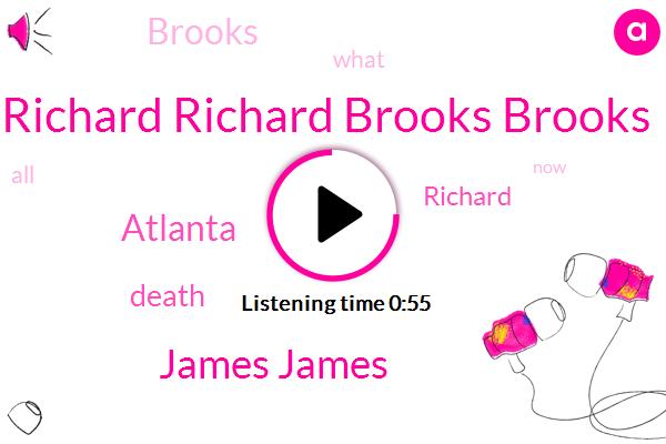Atlanta,Richard Richard Brooks Brooks,James James