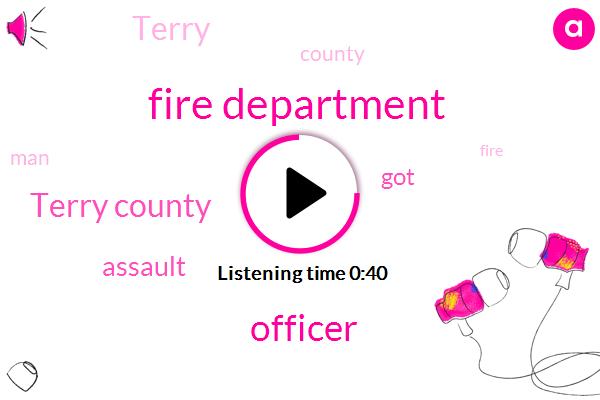 Officer,Fire Department,Terry County,Assault