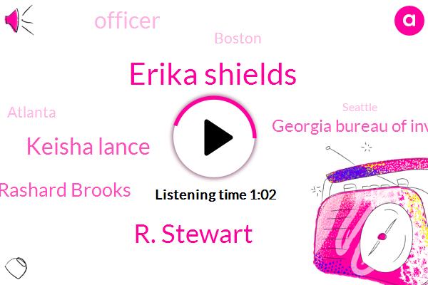 Officer,Atlanta,Erika Shields,R. Stewart,Boston,Keisha Lance,Rashard Brooks,Georgia Bureau Of Investigation,Seattle