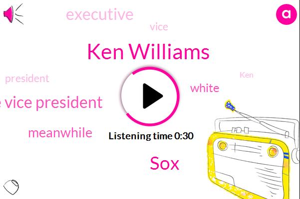 Ken Williams,SOX,Executive Vice President