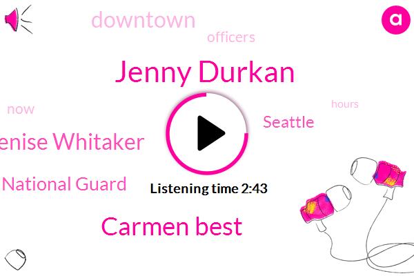 Seattle,National Guard,Jenny Durkan,Carmen Best,Denise Whitaker