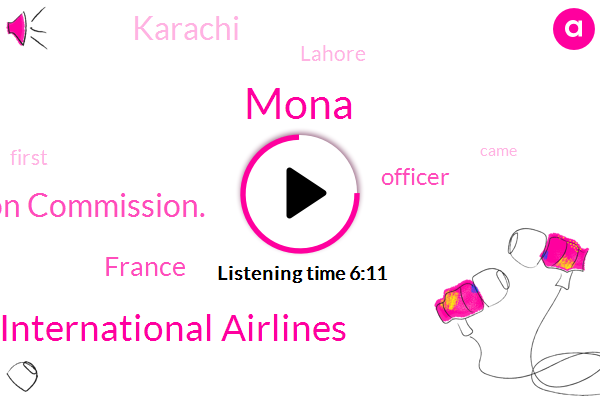 France,Pakistan International Airlines,Officer,Karachi,Aviation Commission.,Lahore,Mona