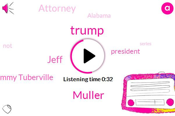 Donald Trump,Alabama,President Trump,Muller,Attorney,Jeff,Tommy Tuberville