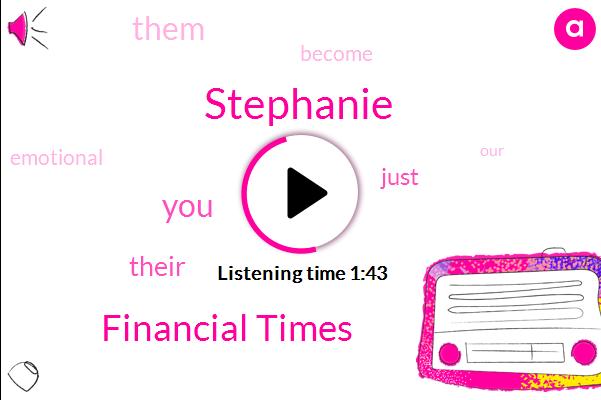 Financial Times,Stephanie