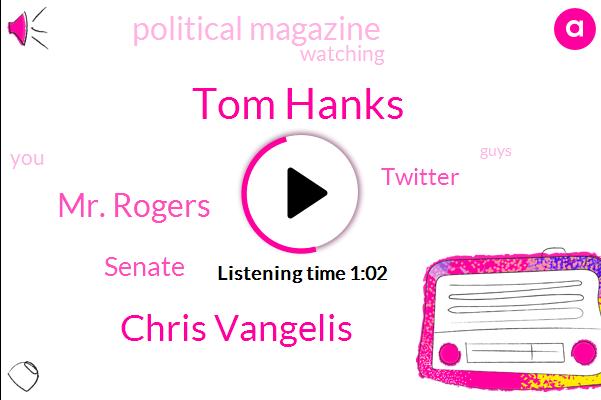 Tom Hanks,Twitter,Chris Vangelis,Political Magazine,Senate,Mr. Rogers
